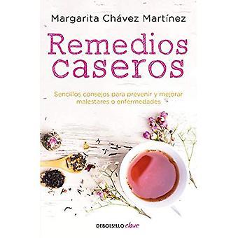 Remedios Caseros / Handbook� of Home Remedies: Sencillos Consejos Para Prevenir y Mejorar Malestares O Enfermedades.