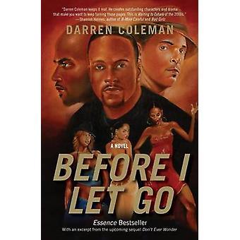 Before I Let Go by Coleman & Darren