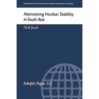 Maintaining Nuclear Stability in South Asia by Joeck & Neil