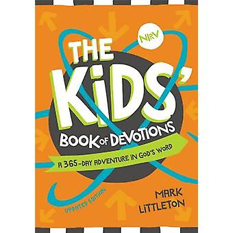The Kids Book of Devotions Updated Edition A 365Day Adventure in Gods Word by Littleton & Mark
