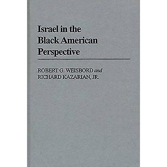 Israel in the Black American Perspective by Weisbord & Robert G.