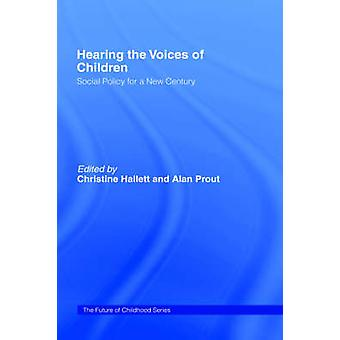 Hearing the Voices of Children Social Policy for a New Century by Martin & Vivien