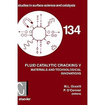 Fluid Catalytic Cracking V by M. L. Occelli & Occelli