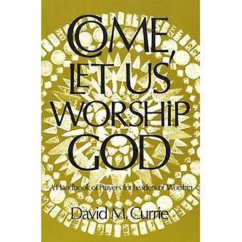 Venir nos Dios adoración por Currie y David M.