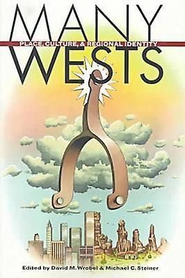 Many Wests Places Culture ..PB by Wrobel & David M