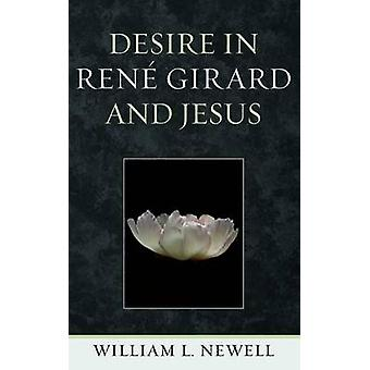 Desire in Rene Girard and Jesus by Newell & William L.