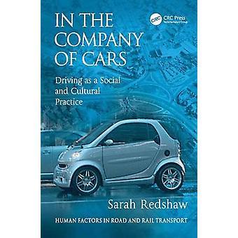 In der Gesellschaft von Autos fahren als soziale und kulturelle Praxis von Redshaw & Sarah