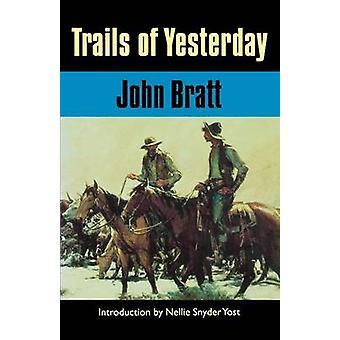 Trails of Yesterday by Bratt & John