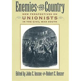 Enemies of the Country New Perspectives on Unionists in the Civil War South by Inscoe & John C.
