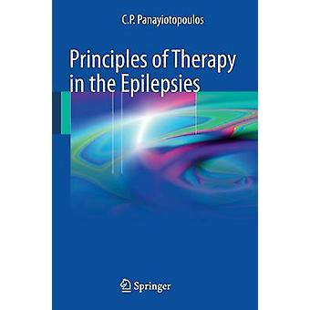 Principles of Therapy in the Epilepsies by Panayiotopoulos & C. P.