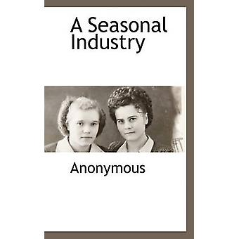 A Seasonal Industry by Anonymous & .