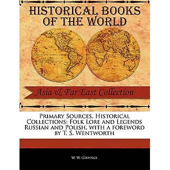 Sources historiques Collections Folk Lore primaire et légendes russes et polonais, avec une préface de T. S. Wentworth de Gibbings & W. W.