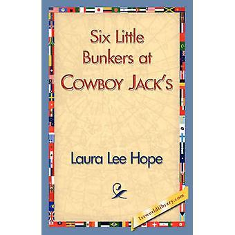 Six Little Bunkers at Cowboy Jacks by Laura Lee Hope & Lee Hope
