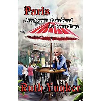 Paris Ive Grown Accustomed to Your Ways. by Yunker & Ruth