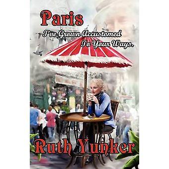 Parijs Ive gewend geraakt aan uw wegen. door Yunker & Ruth