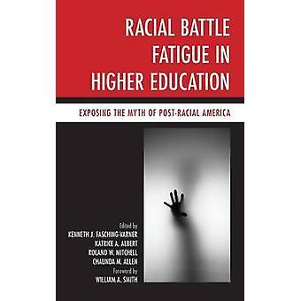 Fatigue de bataille raciale dans l'enseignement supérieur, exposant ainsi le mythe de l'Amérique PostRacial par FaschingVarner & Kenneth