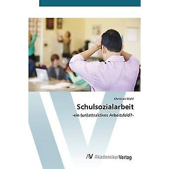 Schulsozialarbeit by Wahl Christian