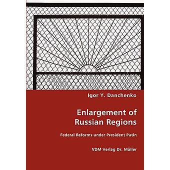 Enlargement of Russian Regions by Danchenko & Igor Y.