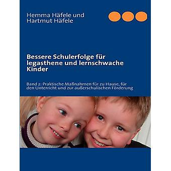Bessere Schulerfolge fr legasthene und lernschwache Kinder by Hfele & Hemma