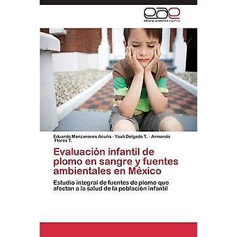 Evaluacion Infantil de Plomo sv Sangre y Fuentes Ambientales sv Mexiko av Manzanares Acuna Eduardo