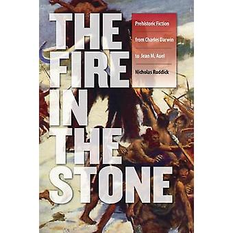The Fire in the Stone - Prehistoric Fiction from Charles Darwin to Jea