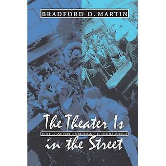 Teatern är på gatan - politik och offentligt framförande 1960