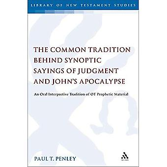 The Common Tradition Behind� Synoptic Sayings of Judgment and John's Apocalypse: An Oral Interpretive Tradition of Old Testament Prophetic Material (The Library of New Testament Studies)