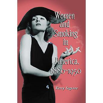 Las mujeres y el tabaquismo en América - 1880-1950 por Kerry Segrave - 978078642