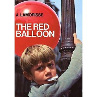 The Red Balloon by Albert Lamorisse - 9780385003438 Book