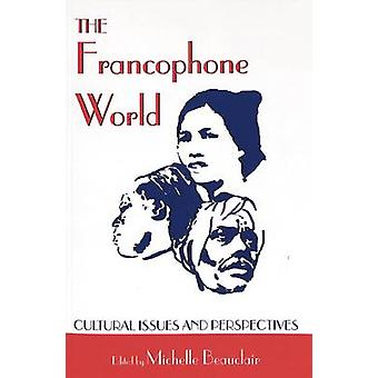 The Francophone World - Cultural Issues and Perspectives (2nd Revised