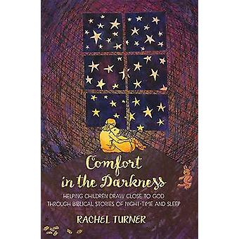 Comfort in the Darkness - Helping Children Draw Close to God Through B