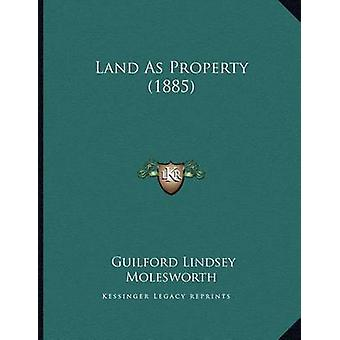 Land as Property (1885) by Guilford Lindsey Molesworth - 978116482190