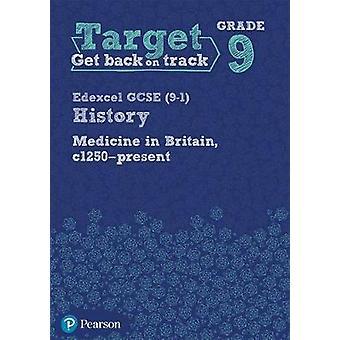 Target Grade 9 Edexcel GCSE (9-1) History Medicine in Britain - c1250