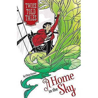 A Home in the Sky by Olivia Snowe - Michelle Lamoreaux - 978143429554