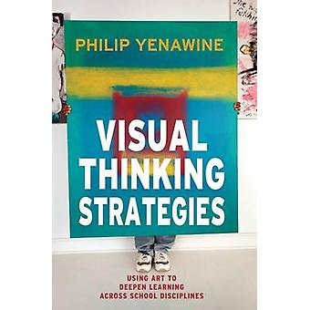 Visual Thinking Strategies - Using Art to Deepen Learning Across Schoo