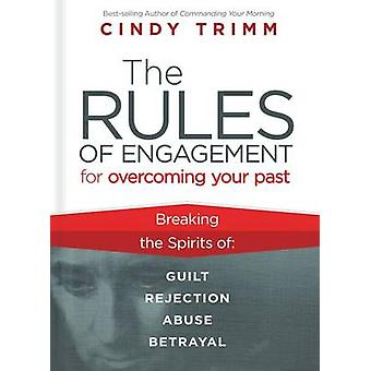 Rules of Engagement for Overcoming Your Past - Breaking Free from Guil