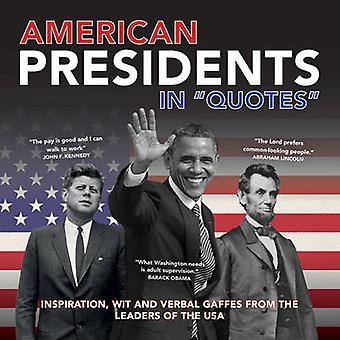 American Presidents in Quotes - Inspiration - Wit and Verbal Gaffes fr
