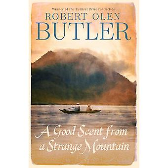 A Good Scent from A Strange Mountain by Robert Olen Butler - 97818434