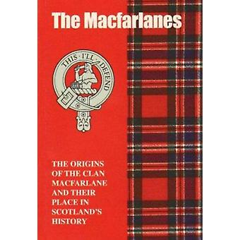 The MacFarlane - The Origins of the Clan MacFarlane and Their Place in