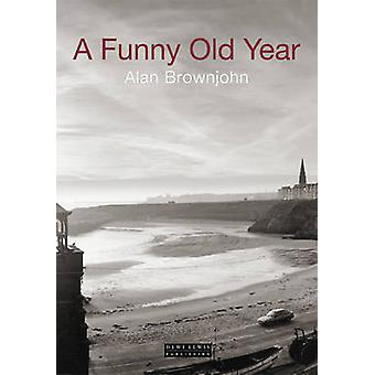 A Funny Old Year by Alan Brownjohn - 9781899235636 Book