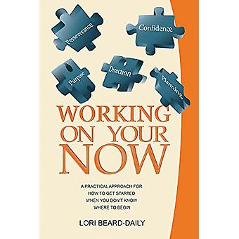 Working on Your Now by Lori Beard Daily - 9781939371676 Book