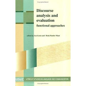 Discourse Analysis and Evaluation - Functional Approaches by Leo Lentz