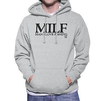 MILF Man, die ik hou van mannen vissen de Hooded Sweatshirt