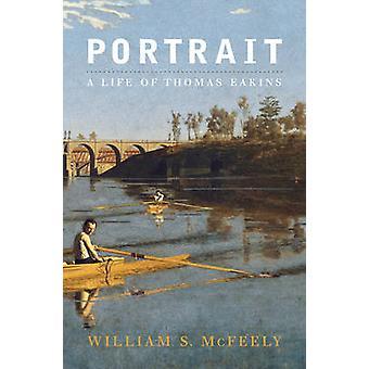 Portret - życie Thomas Eakins przez William S. McFeely - 978039333