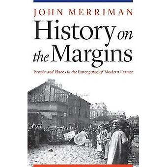 History on the Margins - People and Places in the Emergence of Modern