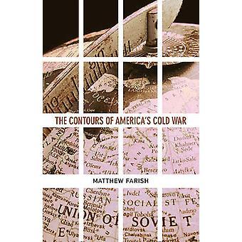 Contours of America's Cold War by Matthew Farish - 9780816648436 Book