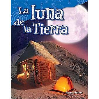 La Luna de La Tierra (Earth's Moon) (Spanish Version) (Grade 3) by Ch
