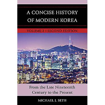 Concise History of Modern Korea - From the Late Nineteenth Century to