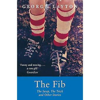 The Fib - the Swap - the Trick and Other Stories (Reprints) by George