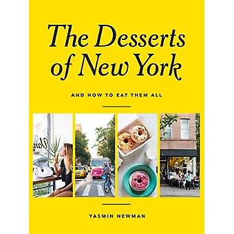 The Desserts of New York - And How to Eat Them All by Yasmin Newman -